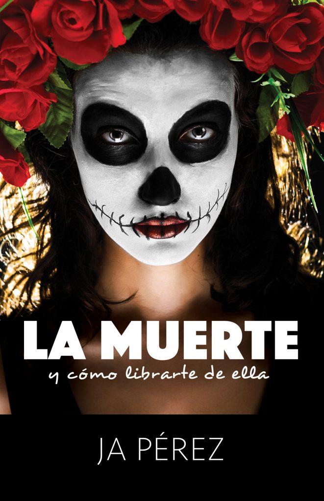La Muerte por JA Perez