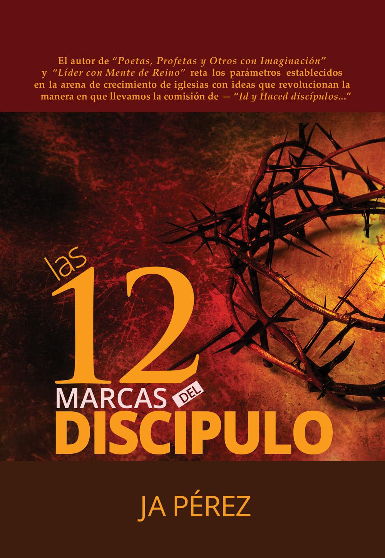 Las 12 Marcas del Discípulo