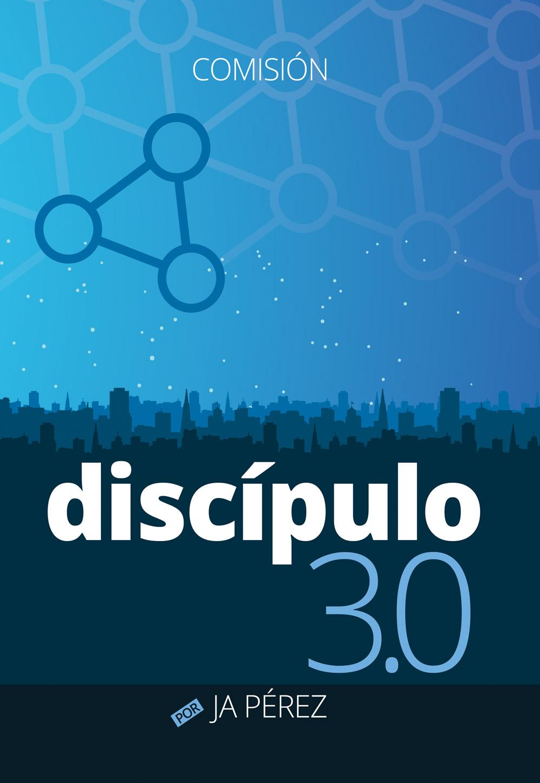 Discípulo 3.0: Comisión
