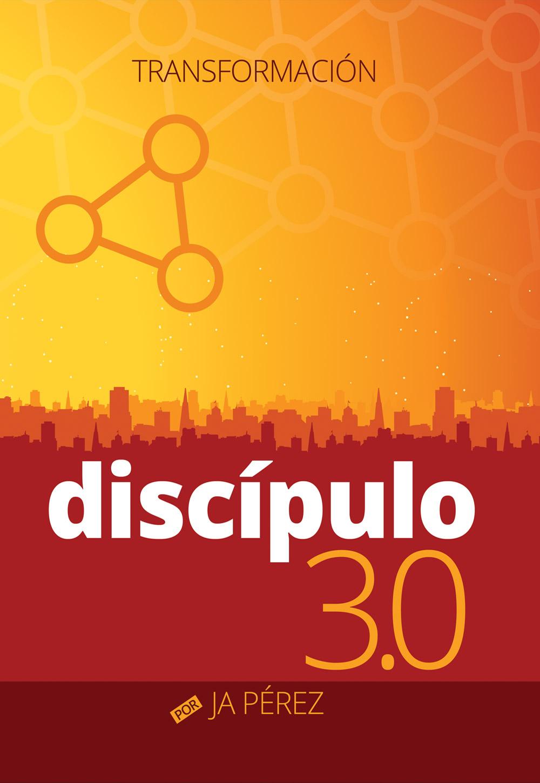 Discipulo 3.0: Transformacion
