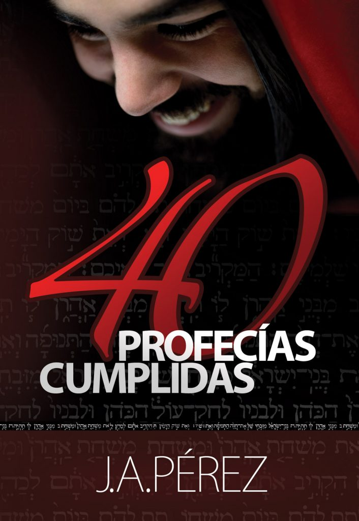40 profecias Cumplidas por JA Perez