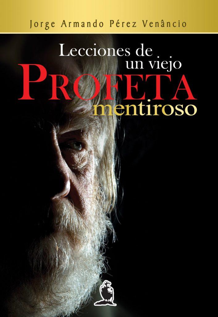 Lecciones de un Viejo Profeta Mentiroso