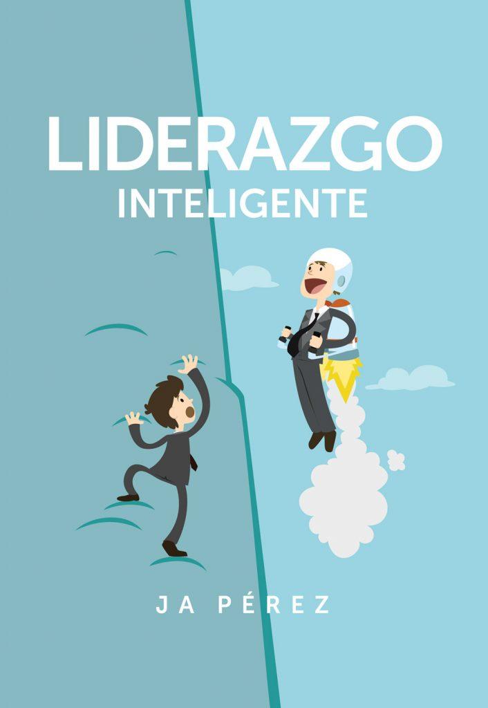 Liderazgo Inteligente por JA Perez