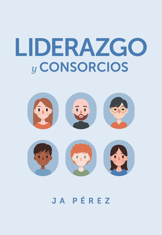 Liderazgo y Consorcios por JA Perez