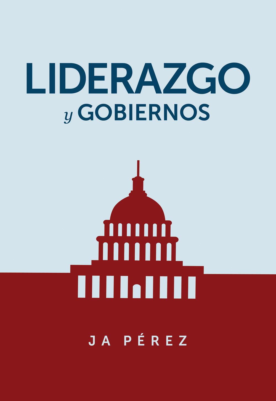 Liderazgo y Gobiernos por JA Perez