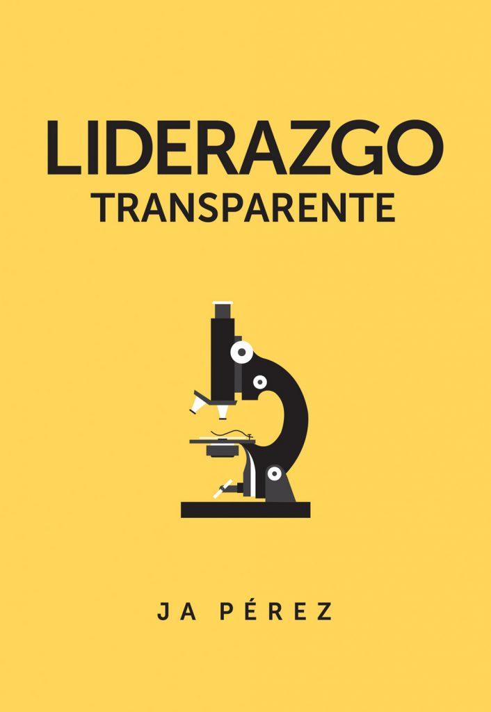 Liderazgo Transparente por JA Perez