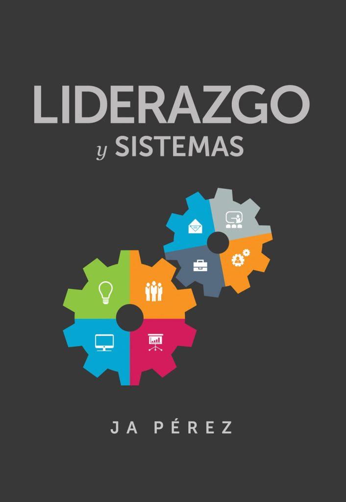 Liderazgo y Sistemas por JA Perez
