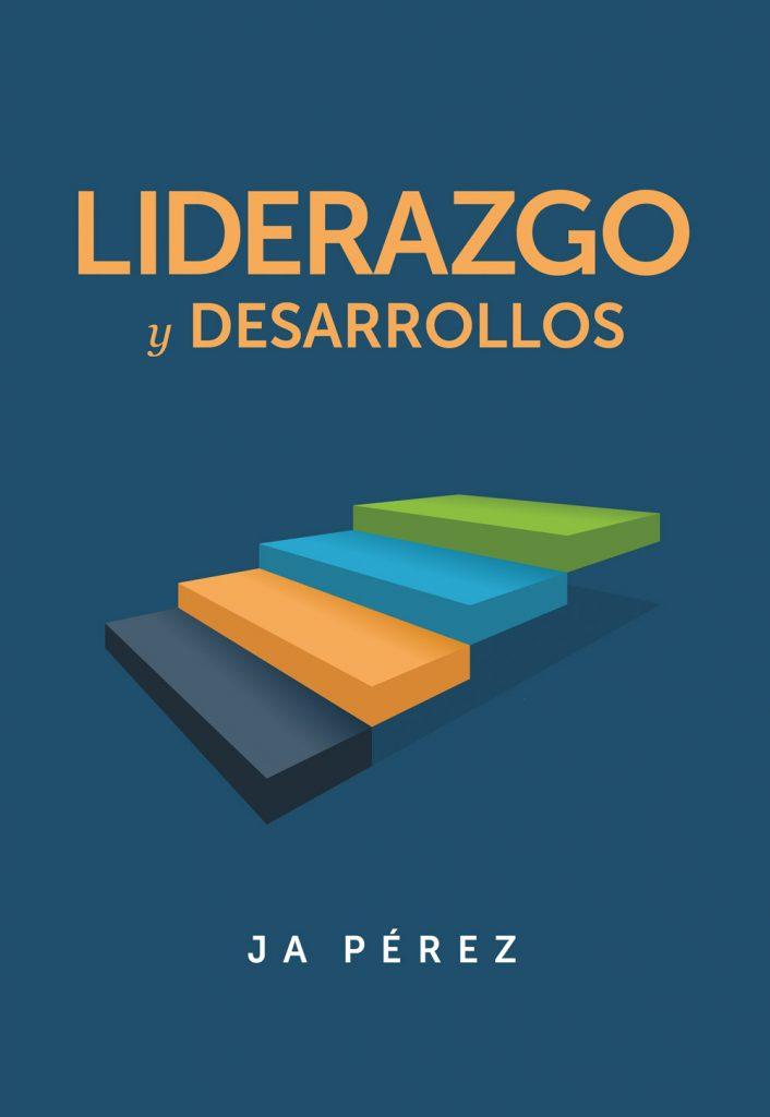 Liderazgo y Desarrollos por JA Perez