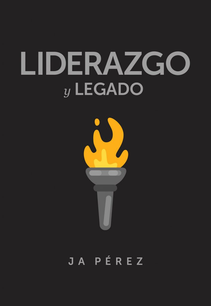 Liderazgo y Legado por JA Perez