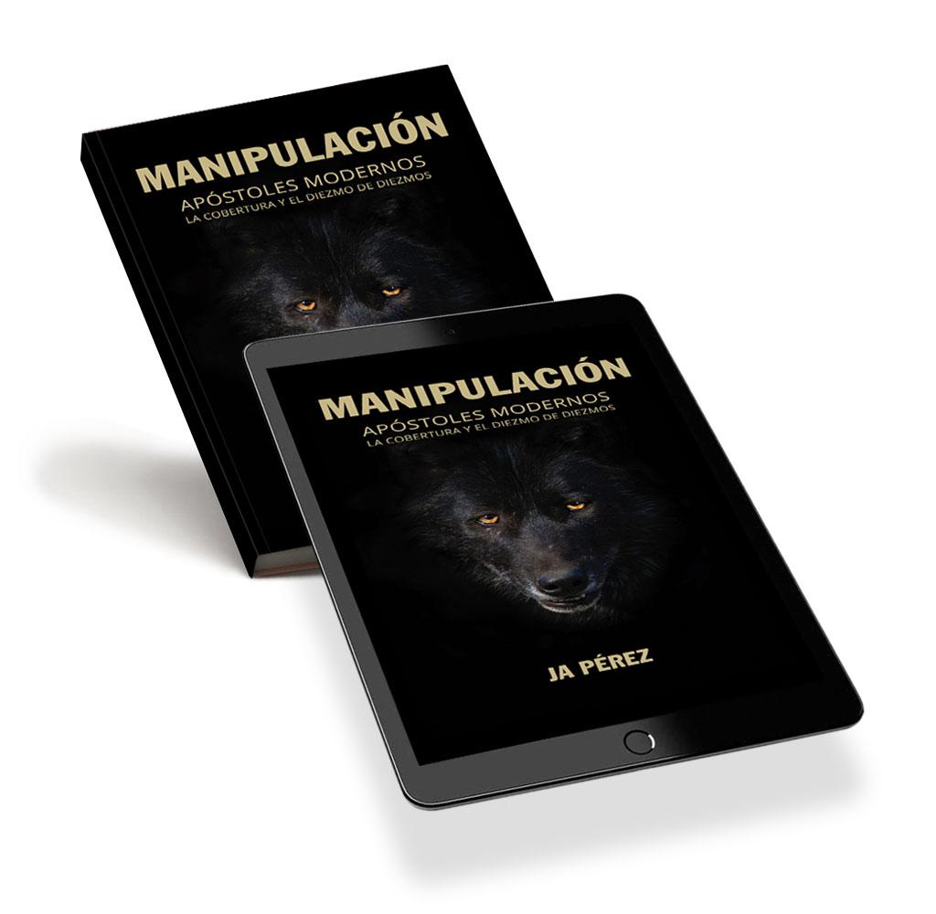 Manipulacion: Apostoles Modernos, la Cobertura y el Diezmo de Diezmos